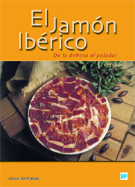 El Jamón Ibérico – De la Dehesa al paladar
