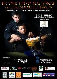 """II Concurso nacional de Cortadores de Jamón Trofeo El """"POPI"""" – Excelentísimo Ayuntamiento de Estepona (Bases y Boletín de participación)"""