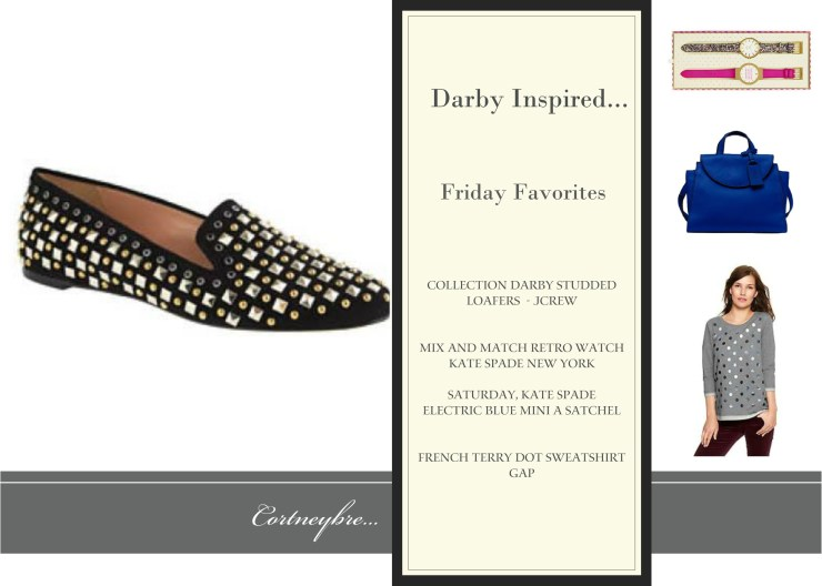 Darby Inspired...Friday Favorites