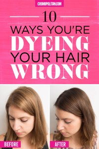 10 Ways You're Dyeing Your Hair Wrong