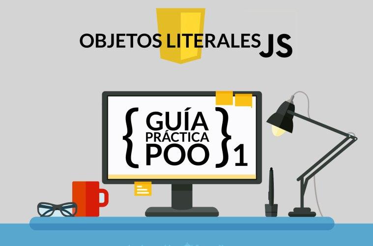 Guía práctica de Objetos Literales en Javascript
