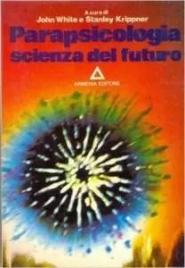 parapsicologia scienza del futuro