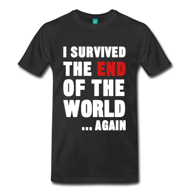 Kali Yuga Always Ends The Same Way I-Survived-the-End-of-the-World-T-Shirts