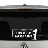 I Brake For Garage Sales Vinyl Decal