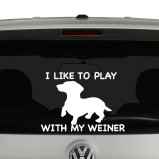 I Like To Play With My Weiner Vinyl Decal Sticker