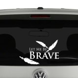 Let Me Be Brave Doctor Who Inspired Vinyl Decal Sticker