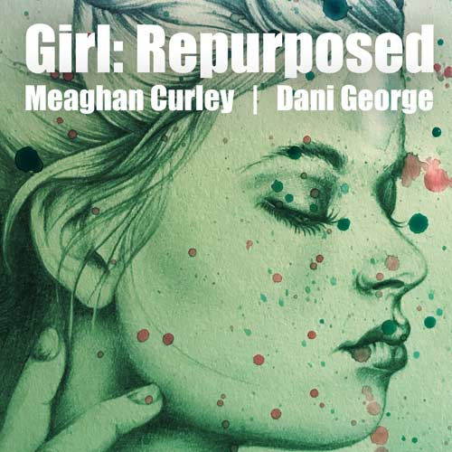 Girl: Repurposed