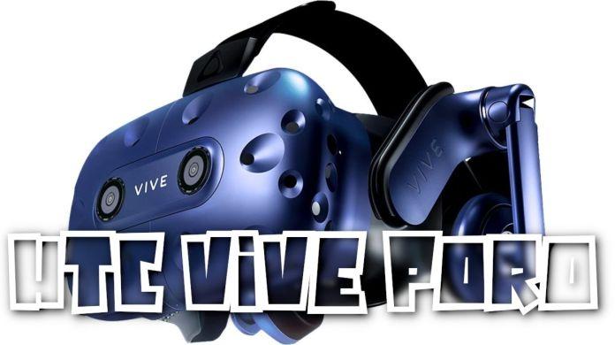 HTC Vive Pro : Avis, premières impressions sur la nouvelle génération VR