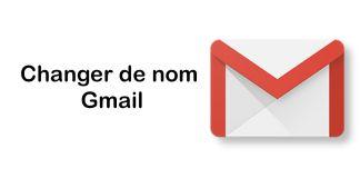 Changer de nom Gmail