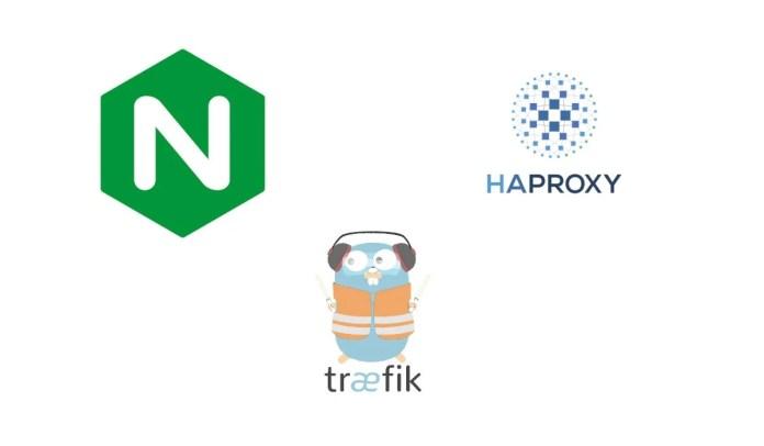 HAProxy, NGINX ou Traefik ? Quel reverse proxy choisir ?
