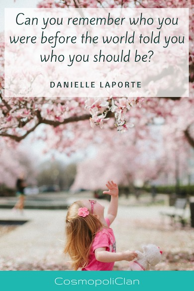 """Can you remember who you were before the world told you who you should be."" – Danielle Laporte. Let this inspirational travel quote spark your wanderlust and inspire your next family travel vacation."