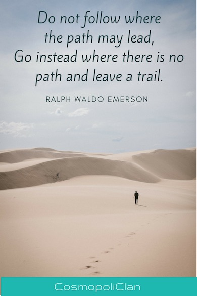"""Do not follow where the path may lead, Go instead where there is no path and leave a trail."" – Ralph Waldo Emerson. Inspiring image with wanderlust quote"