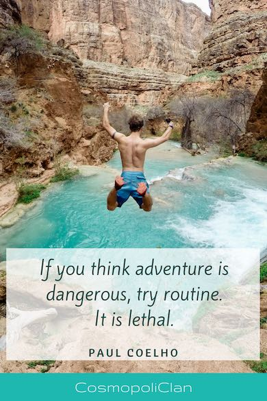"""If you think adventure is dangerous, try routine, it is lethal."" – Paul Coelho. Wanderlust quote to inspire your next family travel vacation."