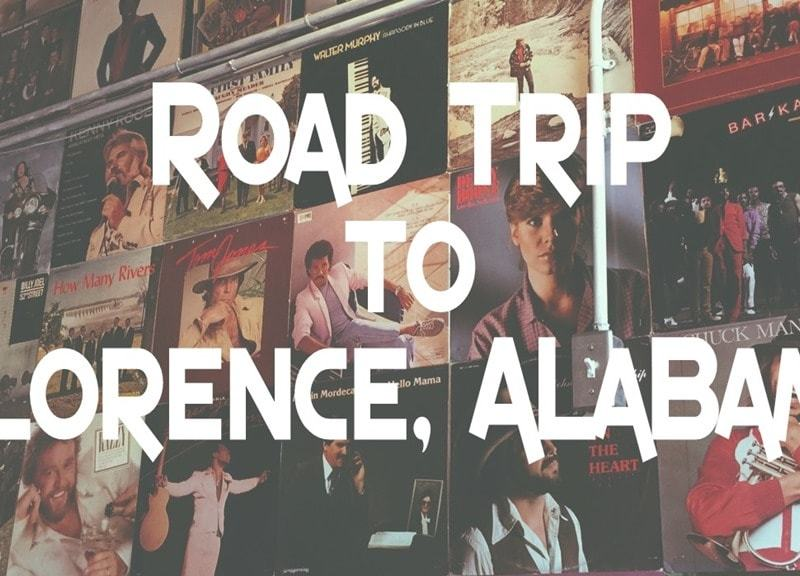 A Road Trip to Florence, Alabama