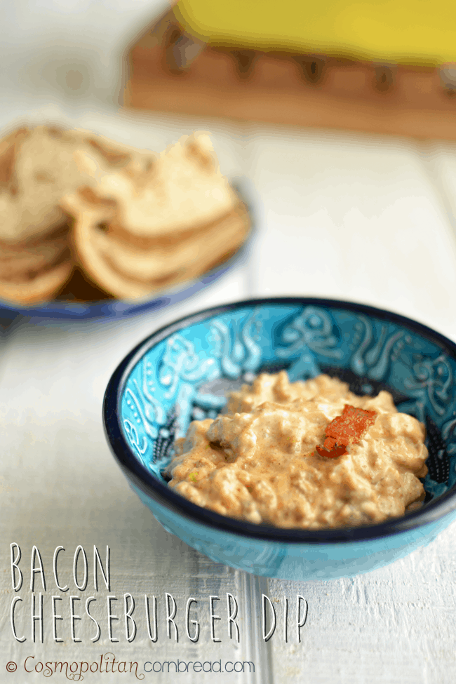 Bacon Cheeseburger Dip from Cosmopolitan Cornbread