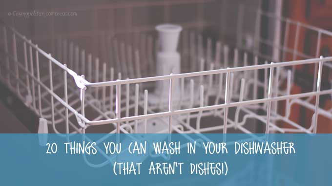 20 Things You Can Clean in Your Dishwasher (Besides Dishes)