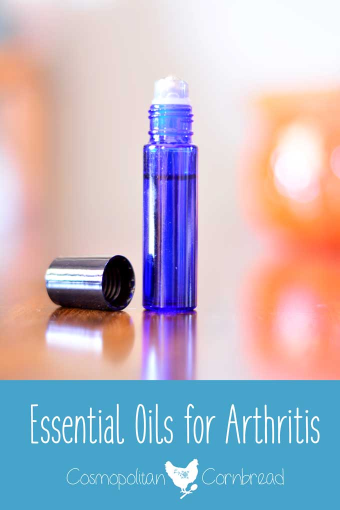 Essential Oils for Arthritis - A helpful post from Cosmopolitan Cornbread