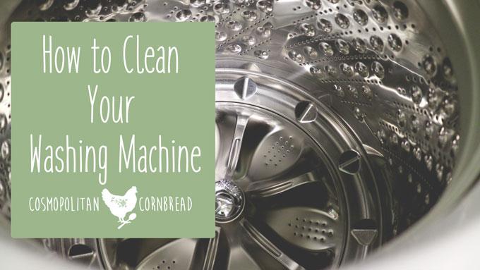 How to Clean Your Washing Machine | Cosmopolitan Cornbread