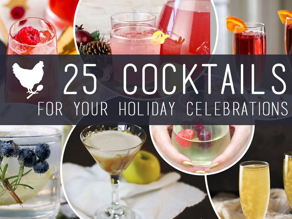 25 Cocktail Recipes for your New Year's Celebrations.