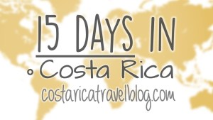 15 days in Costa Rica