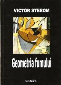 Victor_sterom_geometria_fumului_sau_reperele_autobiografice_ale_poeziei