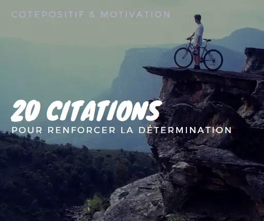 20 Citations Qui Renforceront Votre Détermination