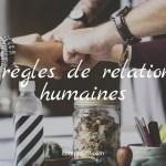Les 10 règles pour avoir de bonnes relations humaines- De Napoleon Hill