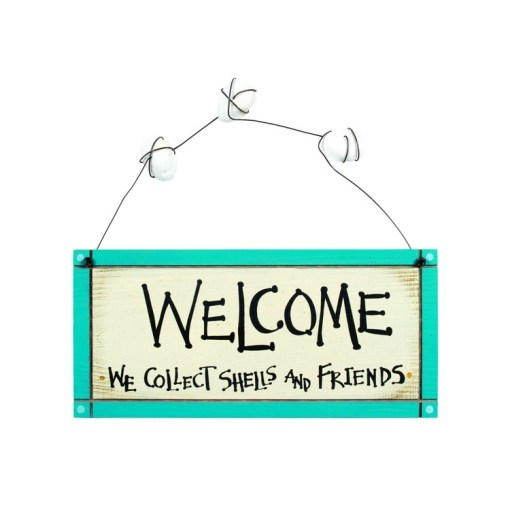 2 sided sign reads welcome we collect shells and friends
