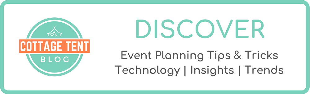Discover Event Planning Tips & Tricks in Cottage Tent Blog