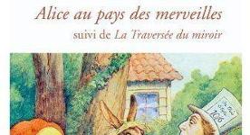 Alice au Pays des Merveilles + La traversée du miroir - Lewis Carroll 1