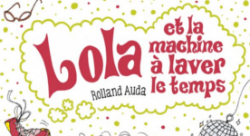 Lola et la machine à laver le temps - Rolland Auda 1