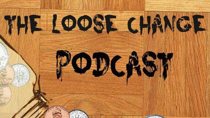 , Loose Change Podcast Episode 13