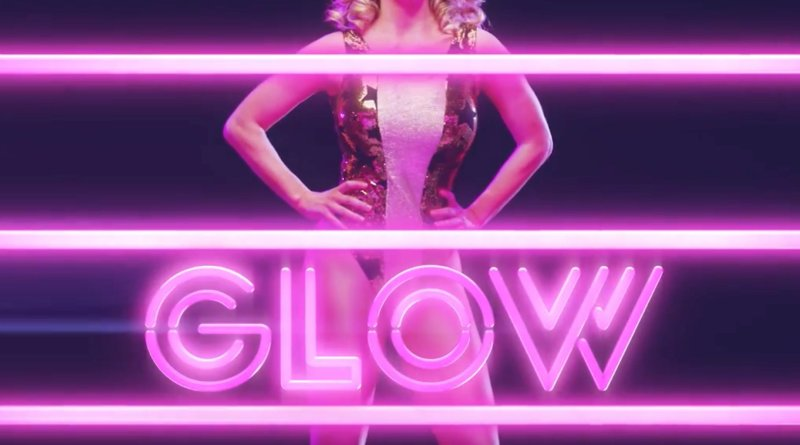 """, Netflix's """"GLOW"""" is a Behind-the-Scenes Wrestling Delight"""