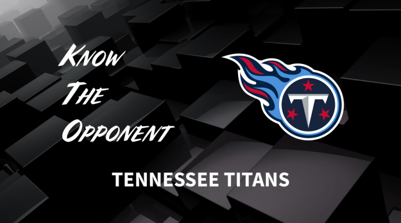 Tennessee Titans, Know The Opponent: Tennessee Titans