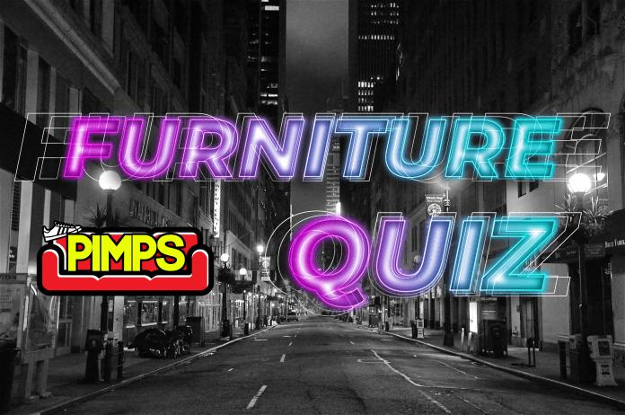 Couch Pimps Furniture Quiz