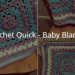 Crochet Quick – Baby Blanket