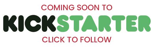 coming to kickstarter soon