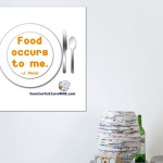 Food Occurs to Me wall art