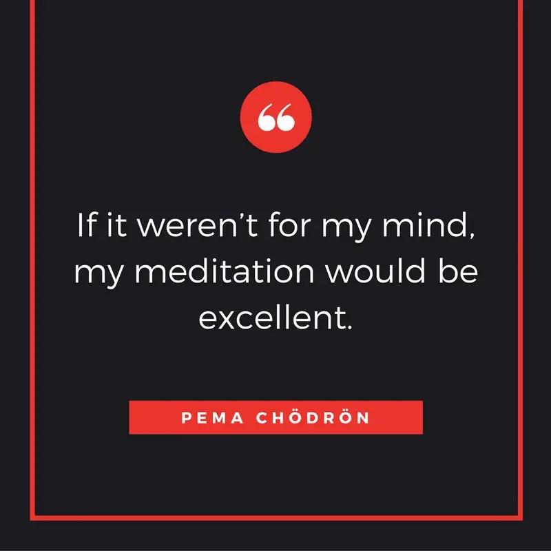 pema chodrin meditation quotes