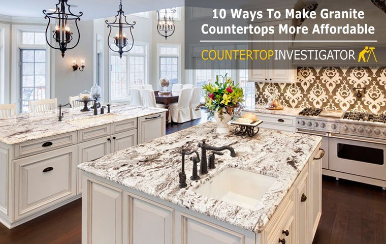 inexpensive countertops for kitchens kitchen corner sinks granite cost 10 ways to get them less make more affordable