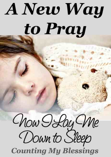 My parents taught me to pray their own version of - Now I Lay Me Down to Sleep. See it here...