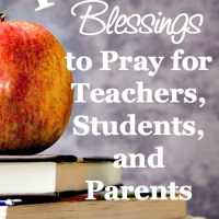 10 Blessings to Pray for Teachers, Students, and Parents