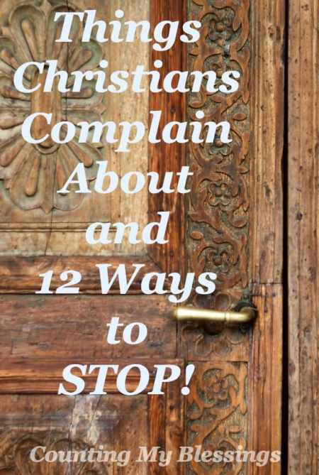 Things Christians Complain About and 12 Ways to Stop