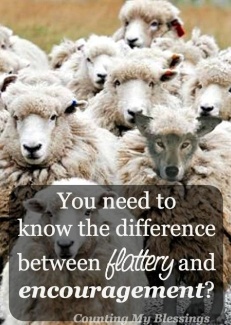 There are differences between flattery and encouragement - you need to know what they are . . .