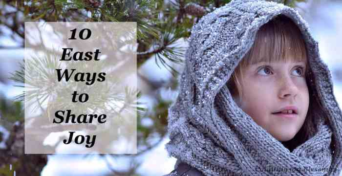 There is a saying that shared joy is doubled joy. Here is a list of 10 easy ways to share joy this holiday season.