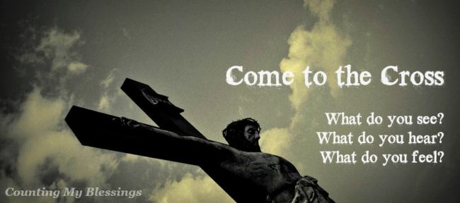 Stand with me. See love. See sacrifice. See salvation. Come to the cross.