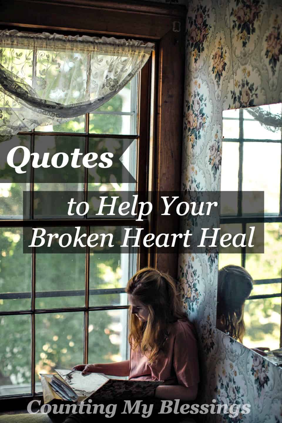 Quotes To Help Your Broken Heart Heal Counting My Blessings