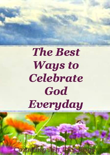 Everything about God is worth celebrating. Observe. Remember. Proclaim. Praise. Celebrate God every day, every where in every thing!