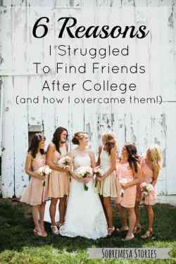 Six-Reasons-I-Struggled-To-Find-Friends-After-College-Sobremesa-Stories