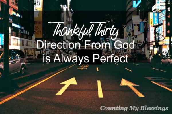 Sometimes it's easy to know God's plans and purposes. Sometimes it's not. But His direction is always perfect. Always.
